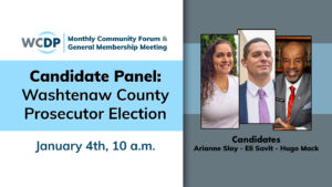 Candidate Panel: Washtenaw County Prosecutor Election – Be informed before you vote!